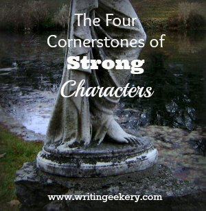 The Four Cornerstones of Strong Characters