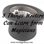 8 Things Writers Can Learn from Magicians