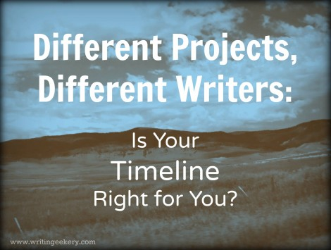 Different Projects, Different Writers: Is Your Timeline Right for You? ...Fit Your Process to Your Needs