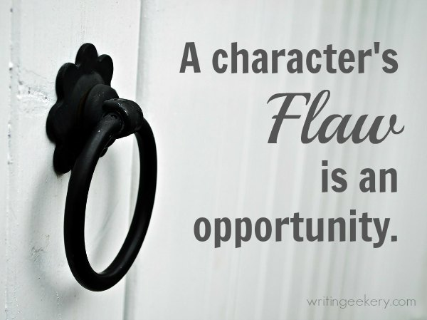 A character's Flaw is an opportunity