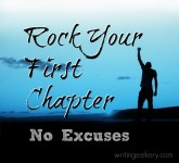 Rock Your First Chapter, No Excuses