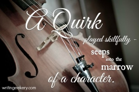 how you can use a quirk to deepen your character and story