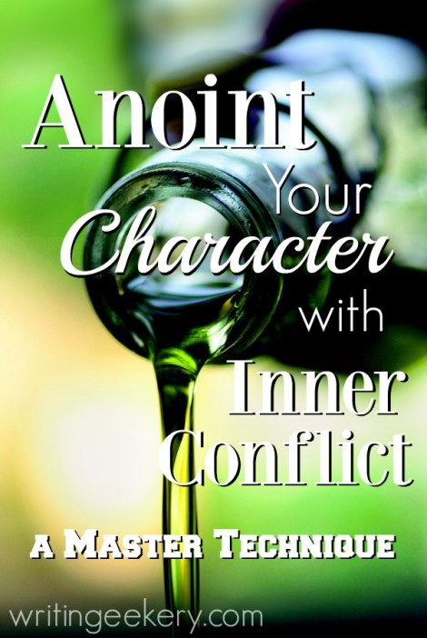 Anoint your characters with inner conflict
