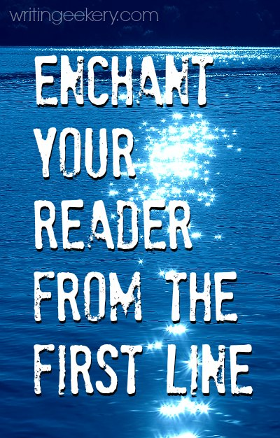 Enchant your reader from the first line