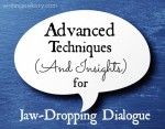 Advanced Techniques (And Insights) for Jaw-Dropping Dialogue